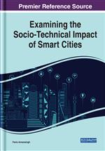 Examining the Socio-Technical Impact of Smart Cities