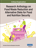 Research Anthology on Food Waste Reduction and Alternative Diets for Food and Nutrition Security