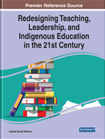 Redesigning Teaching, Leadership, and Indigenous Education in the 21st Century