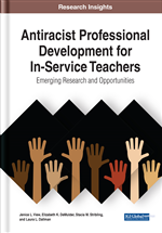 Antiracist Professional Development for In-Service Teachers: Emerging Research and Opportunities