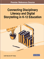 Connecting Disciplinary Literacy and Digital Storytelling in K-12 Education