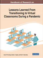 Handbook of Research on Lessons Learned From Transitioning to Virtual Classrooms During a Pandemic