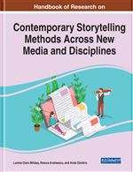 Handbook of Research on Contemporary Storytelling Methods Across New Media and Disciplines
