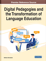 Digital Pedagogies and the Transformation of Language Education