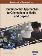 Handbook of Research on Contemporary Approaches to Orientalism in Media and Beyond