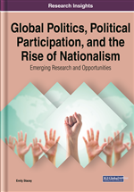 Global Politics, Political Participation, and the Rise of Nationalism: Emerging Research and Opportunities