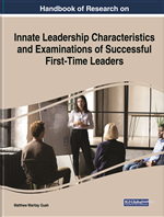 Handbook of Research on Innate Leadership Characteristics and Examinations of Successful First-Time Leaders