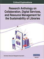 Research Anthology on Collaboration, Digital Services, and Resource Management for the Sustainability of Libraries