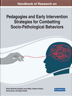 Handbook of Research on Pedagogies and Early Intervention Strategies for Combatting Socio-Pathological Behaviors