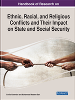 Handbook of Research on Ethnic, Racial, and Religious Conflicts and Their Impact on State and Social Security