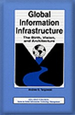 Global Information Infrastructure: The Birth, Vision, and Architecture
