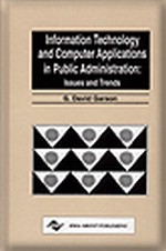 Information Technology and Computer Applications in Public Administration: Issues and Trends