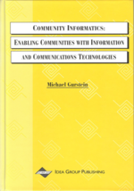 Community Informatics: Enabling Community Uses of Information and Communications Technology