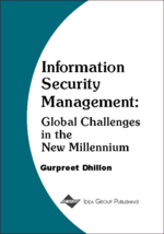 Challenges in Managing Information Security in the New Millennium