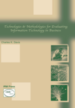 Technologies & Methodologies for Evaluating Information Technology in Business