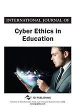 International Journal of Cyber Ethics in Education (IJCEE)