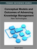 Conceptual Models and Outcomes of Advancing Knowledge Management: New Technologies