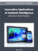 Innovative Applications of Ambient Intelligence: Advances in Smart Systems