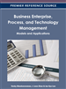 Business Enterprise, Process, and Technology Management: Models and Applications