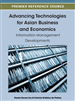 Advancing Technologies for Asian Business and Economics: Information Management Developments