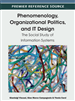 Phenomenology, Organizational Politics, and IT Design: The Social Study of Information Systems