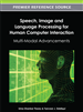 Speech, Image, and Language Processing for Human Computer Interaction: Multi-Modal Advancements