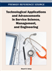 Technological Applications and Advancements in Service Science, Management, and Engineering