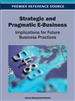 Strategic and Pragmatic E-Business: Implications for Future Business Practices