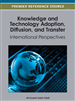 Knowledge and Technology Adoption, Diffusion, and Transfer: International Perspectives