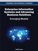 Enterprise Information Systems and Advancing Business Solutions: Emerging Models