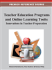 Teacher Education Programs and Online Learning Tools: Innovations in Teacher Preparation