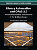 Library Automation and OPAC 2.0: Information Access and Services in the 2.0 Landscape