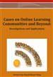 Cases on Online Learning Communities and Beyond: Investigations and Applications