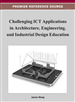 Challenging ICT Applications in Architecture, Engineering, and Industrial Design Education
