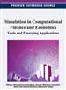 Simulation in Computational Finance and Economics: Tools and Emerging Applications