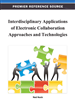 Interdisciplinary Applications of Electronic Collaboration Approaches and Technologies