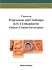 Cases on Progressions and Challenges in ICT Utilization for Citizen-Centric Governance