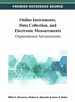 Online Instruments, Data Collection, and Electronic Measurements: Organizational Advancements