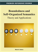 Boundedness and Self-Organized Semantics: Theory and Applications