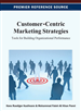 Customer-Centric Marketing Strategies: Tools for Building Organizational Performance