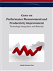 Cases on Performance Measurement and Productivity Improvement: Technology Integration and Maturity