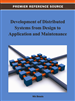 Development of Distributed Systems from Design to Application and Maintenance