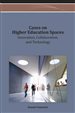 Cases on Higher Education Spaces: Innovation, Collaboration, and Technology