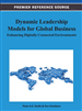 Dynamic Leadership Models for Global Business: Enhancing Digitally Connected Environments
