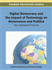 Digital Democracy and the Impact of Technology on Governance and Politics: New Globalized Practices