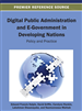 Digital Public Administration and E-Government in Developing Nations: Policy and Practice
