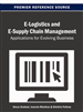 E-Logistics and E-Supply Chain Management: Applications for Evolving Business