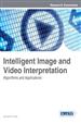 Intelligent Image and Video Interpretation: Algorithms and Applications