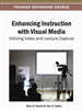Enhancing Instruction with Visual Media: Utilizing Video and Lecture Capture