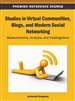 Studies in Virtual Communities, Blogs, and Modern Social Networking: Measurements, Analysis, and Investigations